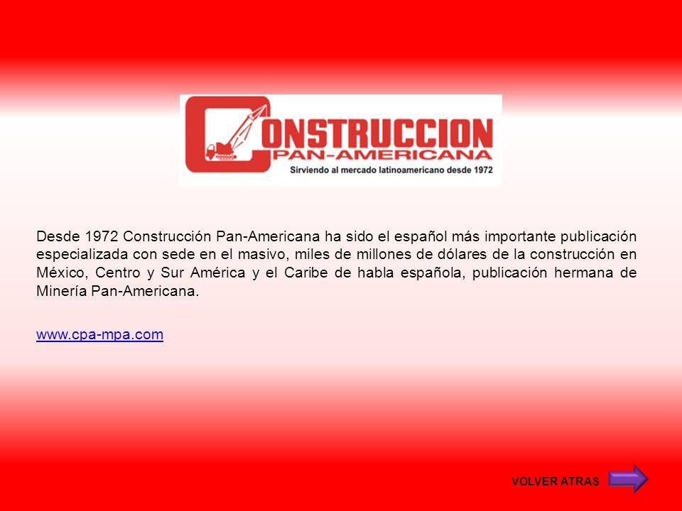 Desde 1972 Construcción Pan-Americana ha sido el español más importante publicación especializada con sede en el masivo, miles de millones de dólares