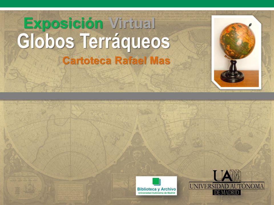Globos Terráqueos Exposición Virtual Cartoteca Rafael Mas