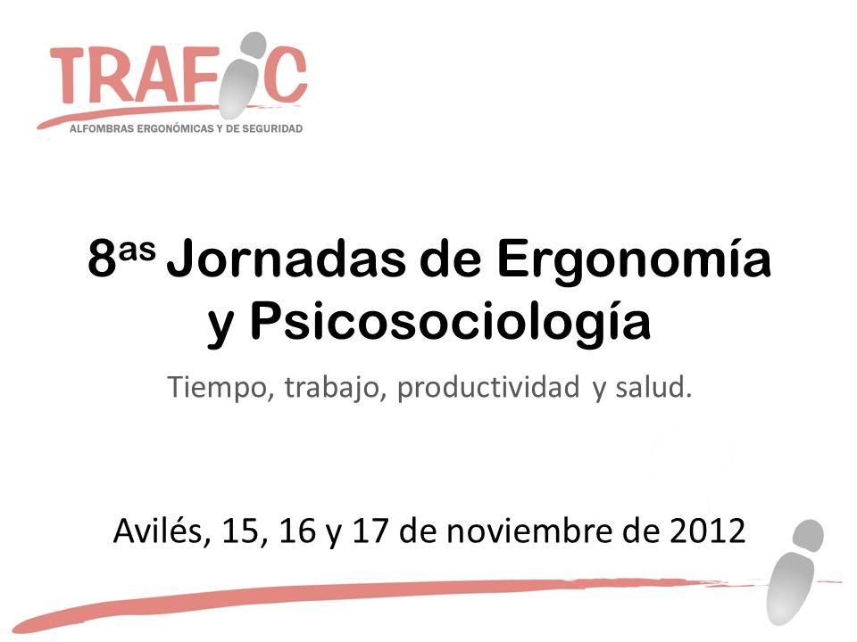 8 as Jornadas de Ergonomía y Psicosociología Tiempo, trabajo, productividad y salud.