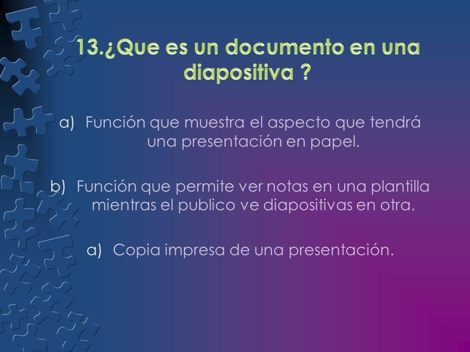 a)Modo de impresión que ahorra tinta o tóner. b)Presentación prediseñada. c)Esquema de colores complementarios.