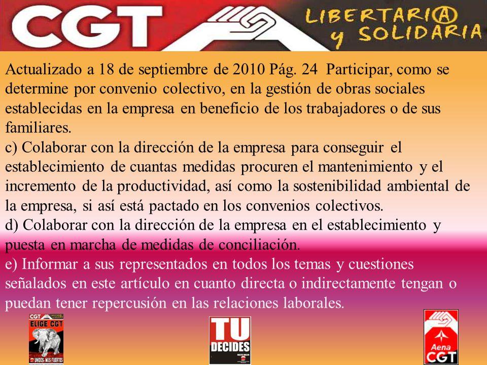 Actualizado a 18 de septiembre de 2010 Pág. 24 Participar, como se determine por convenio colectivo, en la gestión de obras sociales establecidas en l
