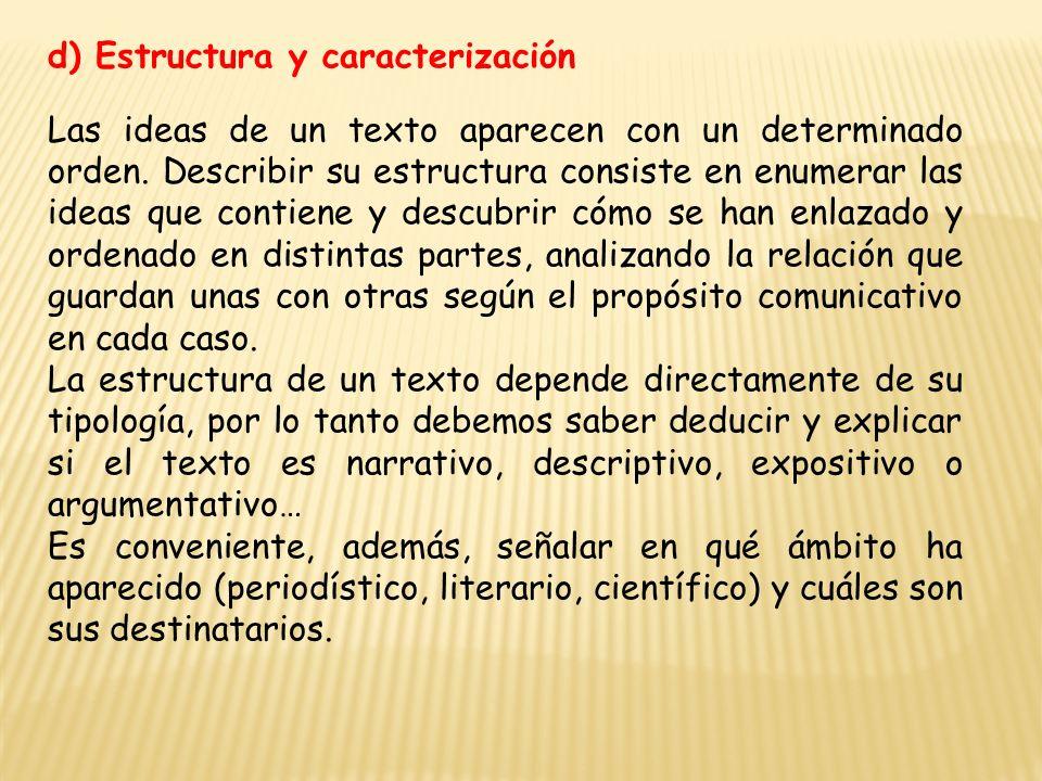 d) Estructura y caracterización Las ideas de un texto aparecen con un determinado orden.