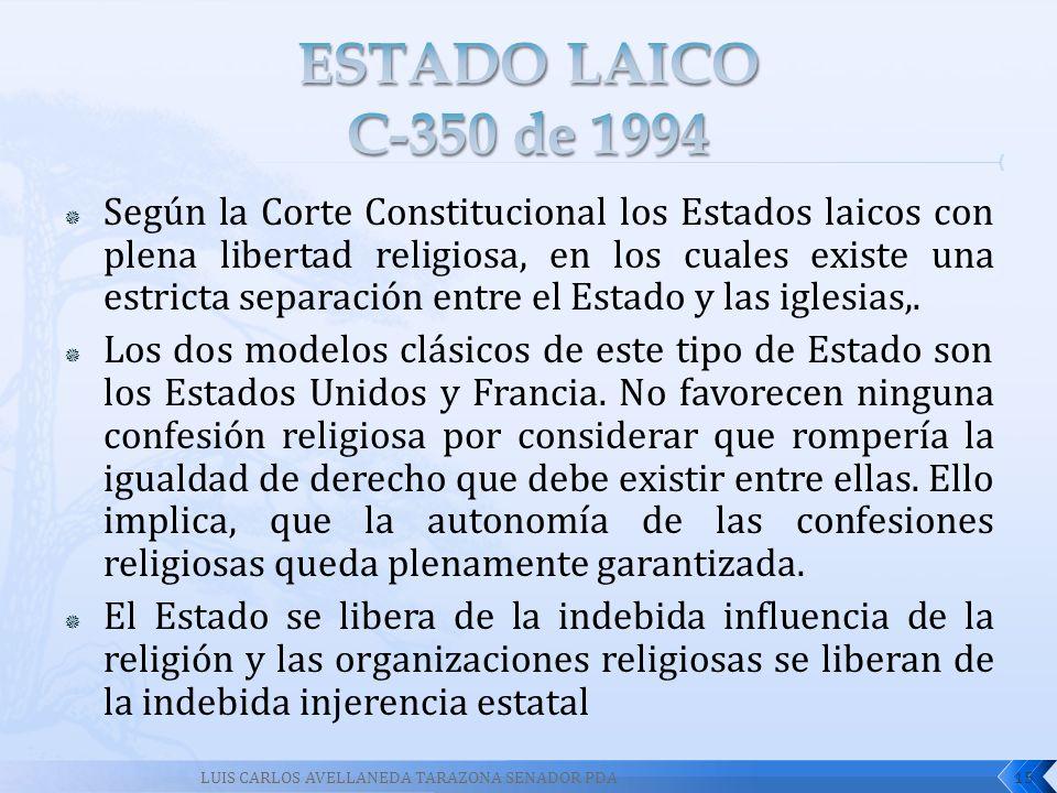 Según la Corte Constitucional los Estados laicos con plena libertad religiosa, en los cuales existe una estricta separación entre el Estado y las igle