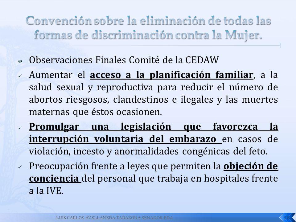 Observaciones Finales Comité de la CEDAW Aumentar el acceso a la planificación familiar, a la salud sexual y reproductiva para reducir el número de ab