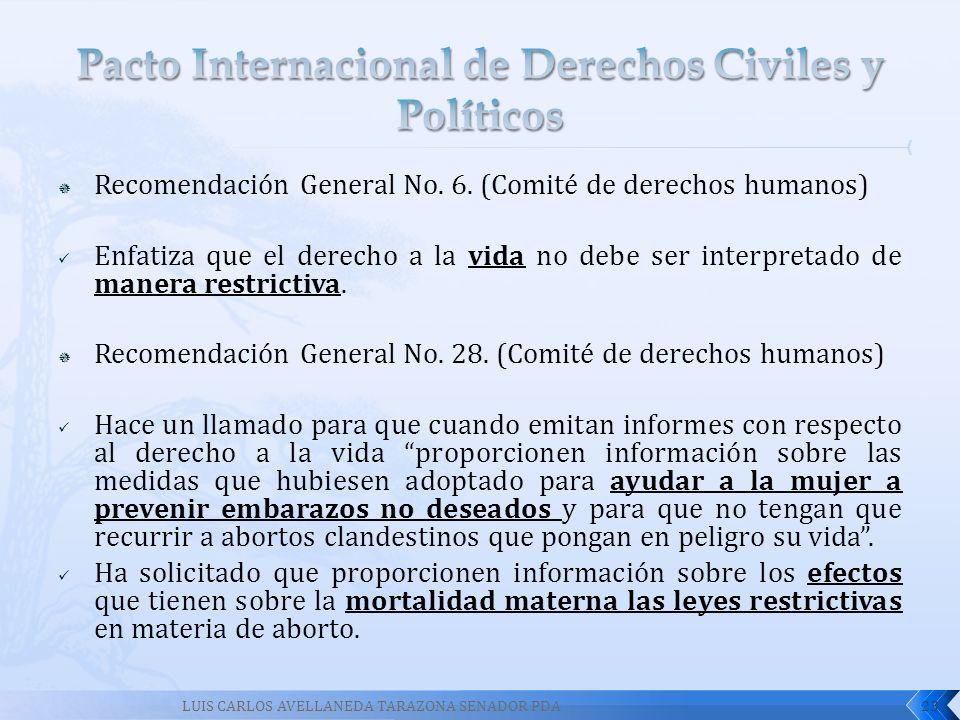 Recomendación General No. 6. (Comité de derechos humanos) Enfatiza que el derecho a la vida no debe ser interpretado de manera restrictiva. Recomendac