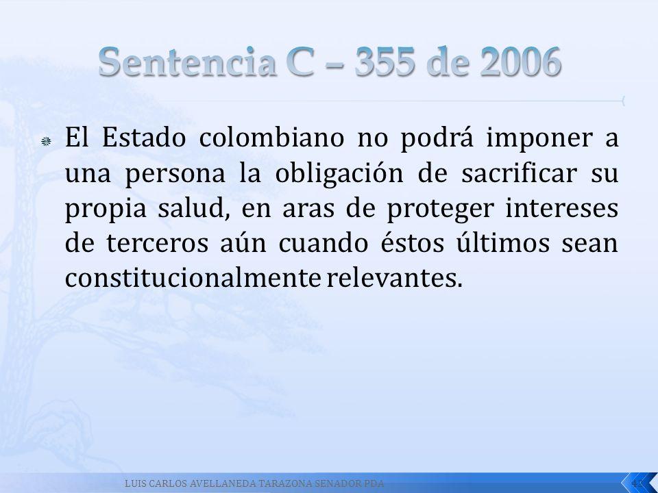 El Estado colombiano no podrá imponer a una persona la obligación de sacrificar su propia salud, en aras de proteger intereses de terceros aún cuando