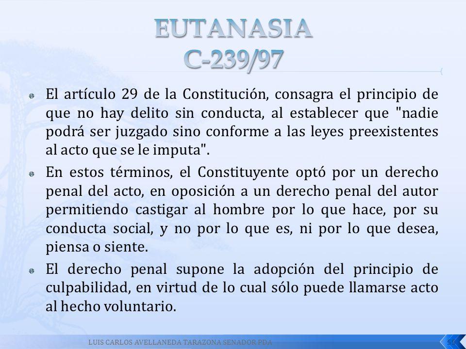 El artículo 29 de la Constitución, consagra el principio de que no hay delito sin conducta, al establecer que