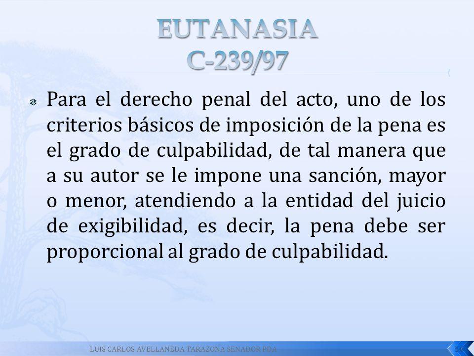 Para el derecho penal del acto, uno de los criterios básicos de imposición de la pena es el grado de culpabilidad, de tal manera que a su autor se le