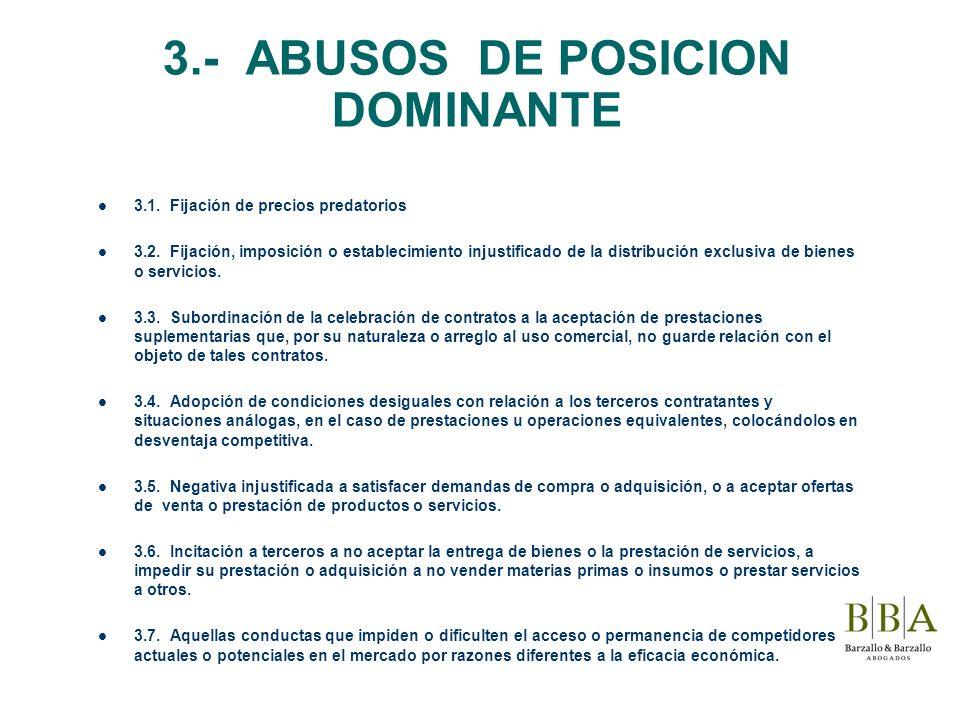 3.- ABUSOS DE POSICION DOMINANTE 3.1. Fijación de precios predatorios 3.2. Fijación, imposición o establecimiento injustificado de la distribución exc