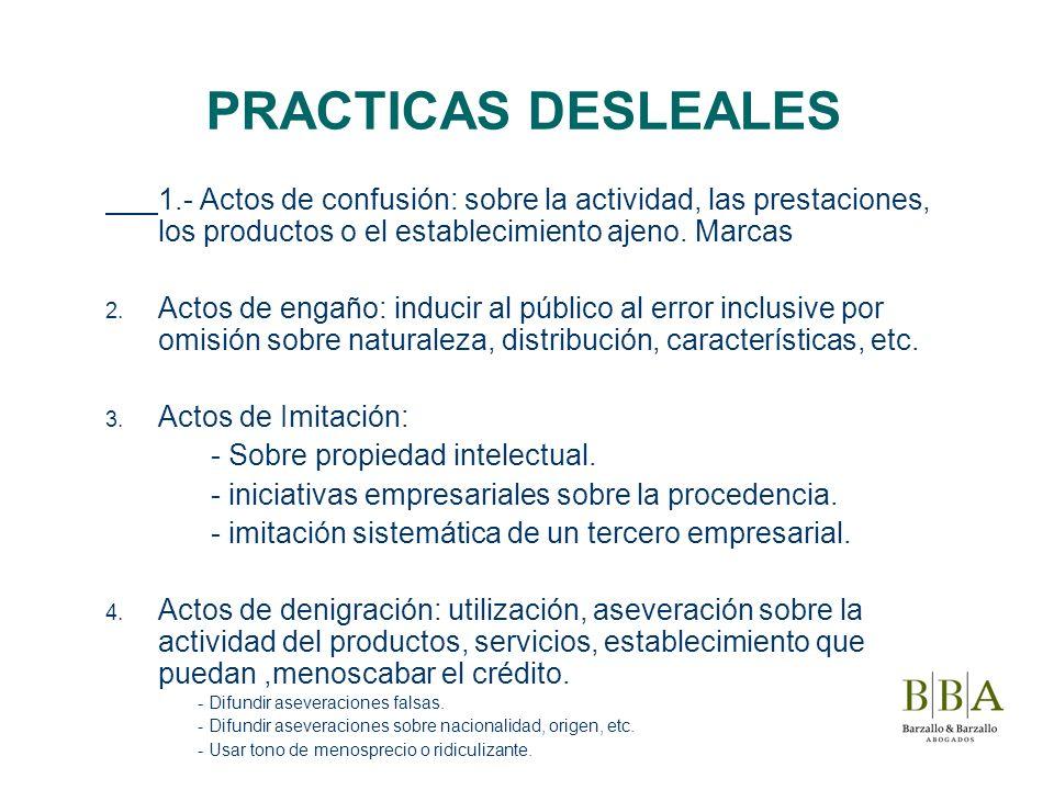PRACTICAS DESLEALES 1.- Actos de confusión: sobre la actividad, las prestaciones, los productos o el establecimiento ajeno. Marcas 2. Actos de engaño: