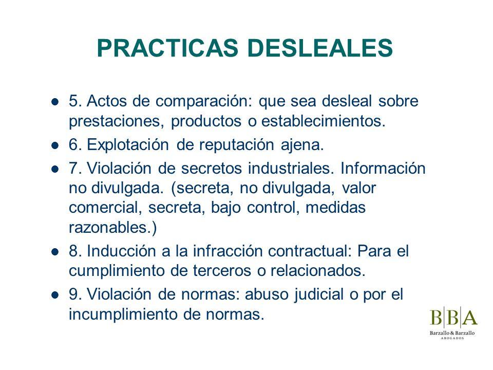 PRACTICAS DESLEALES 5. Actos de comparación: que sea desleal sobre prestaciones, productos o establecimientos. 6. Explotación de reputación ajena. 7.