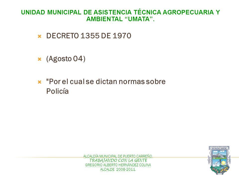 UNIDAD MUNICIPAL DE ASISTENCIA TÉCNICA AGROPECUARIA Y AMBIENTAL UMATA. DECRETO 1355 DE 1970 (Agosto 04)