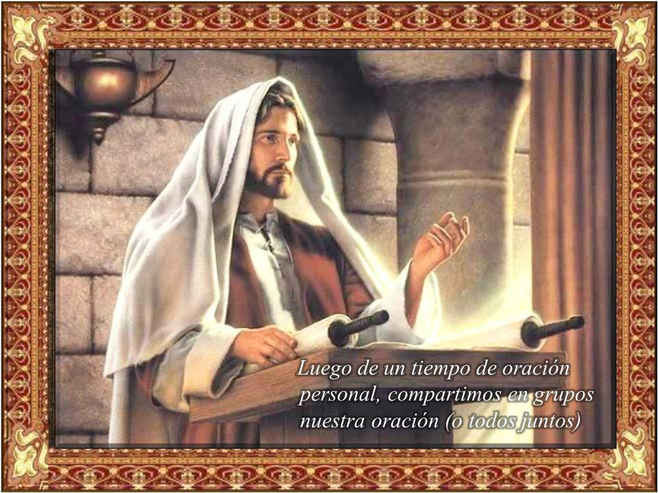III. ORATIO ¿Qué le digo al Señor motivado por su Palabra? Nosotros hemos escuchado este evangelio, hemos aprendido cosas sobre Jesús y su misión y ah