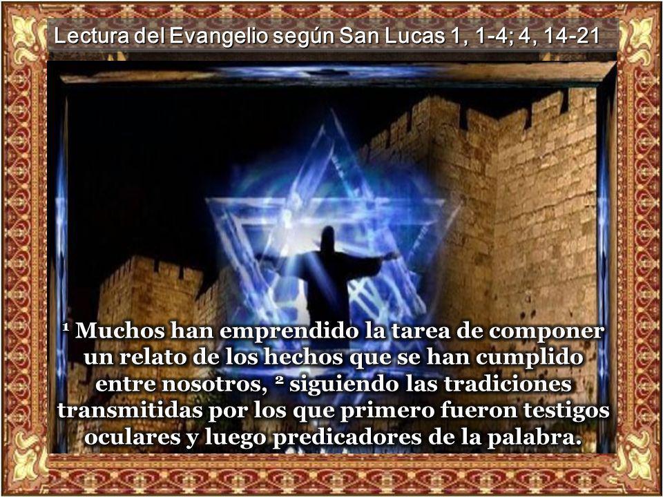 I. LECTIO ¿Qué dice el texto? – Lucas 1, 1-4; 4, 14-21 Motivación: