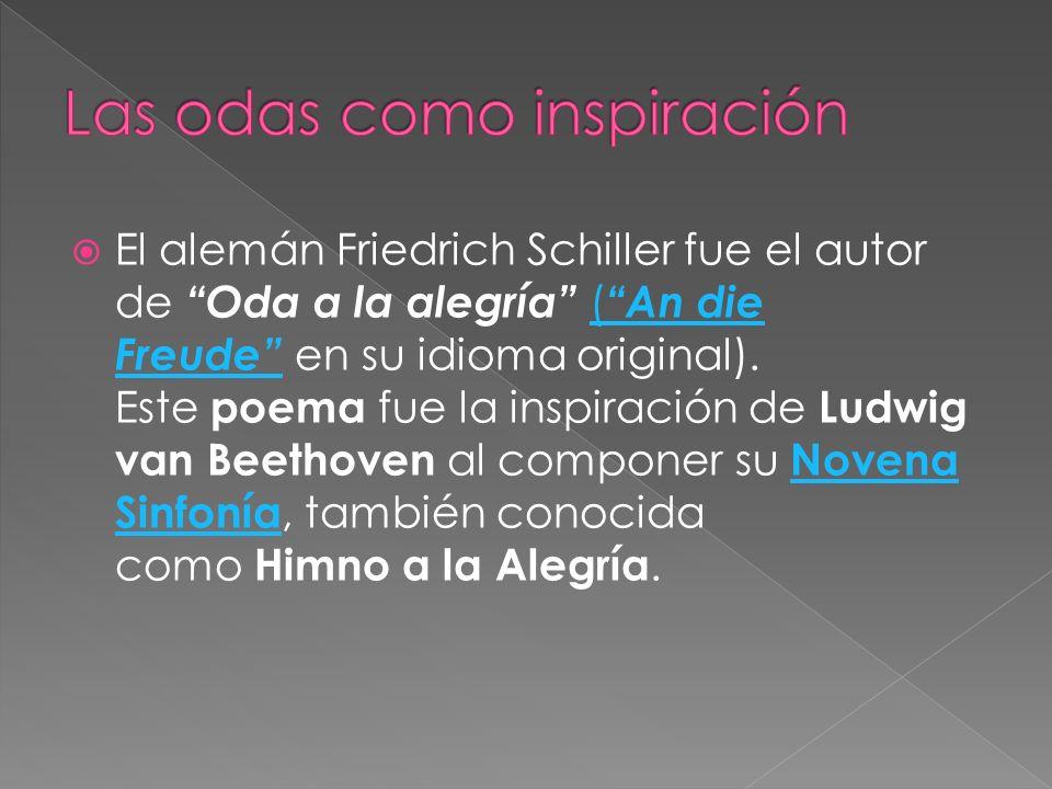 El alemán Friedrich Schiller fue el autor de Oda a la alegría ( An die Freude en su idioma original). Este poema fue la inspiración de Ludwig van Beet