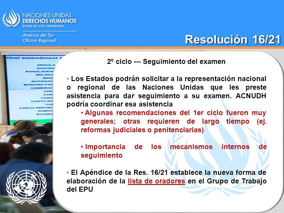 2º ciclo --- Seguimiento del examen Los Estados podrán solicitar a la representación nacional o regional de las Naciones Unidas que les preste asisten