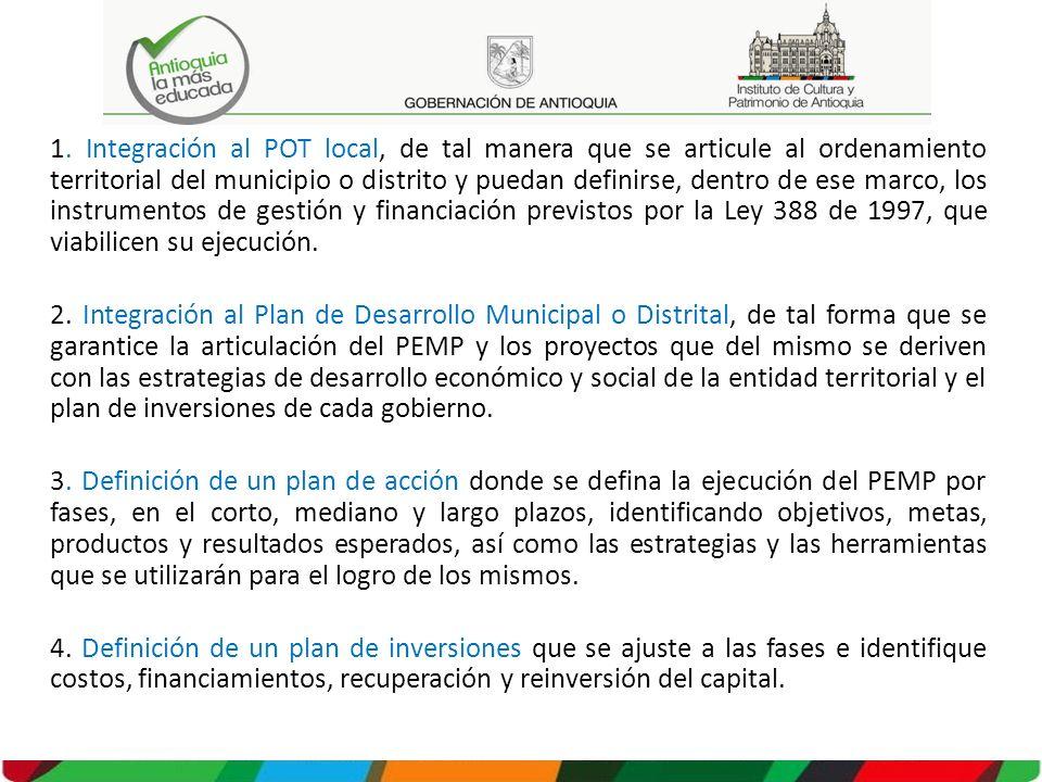 1. Integración al POT local, de tal manera que se articule al ordenamiento territorial del municipio o distrito y puedan definirse, dentro de ese marc