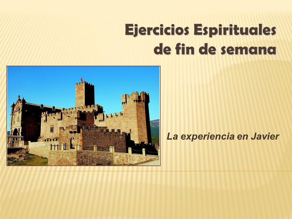 La experiencia en Javier Ejercicios Espirituales de fin de semana