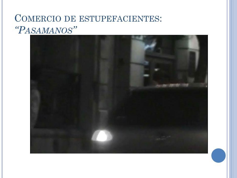 C OMERCIO DE ESTUPEFACIENTES : P ASAMANOS