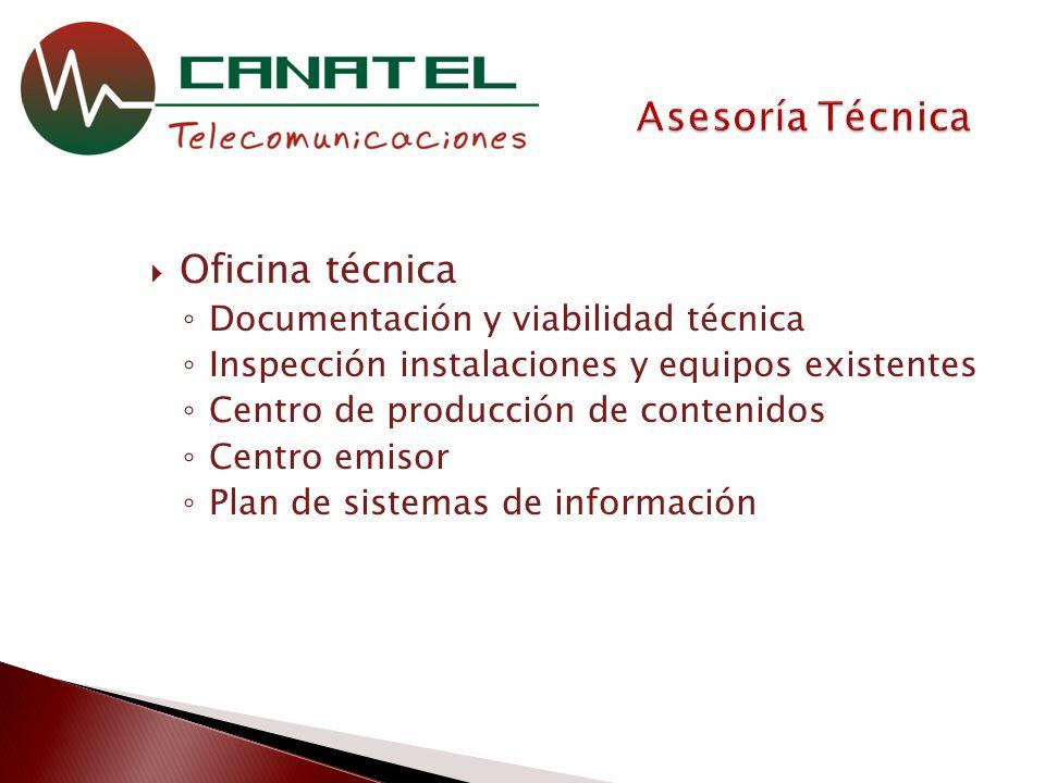 Oficina técnica Documentación y viabilidad técnica Inspección instalaciones y equipos existentes Centro de producción de contenidos Centro emisor Plan de sistemas de información