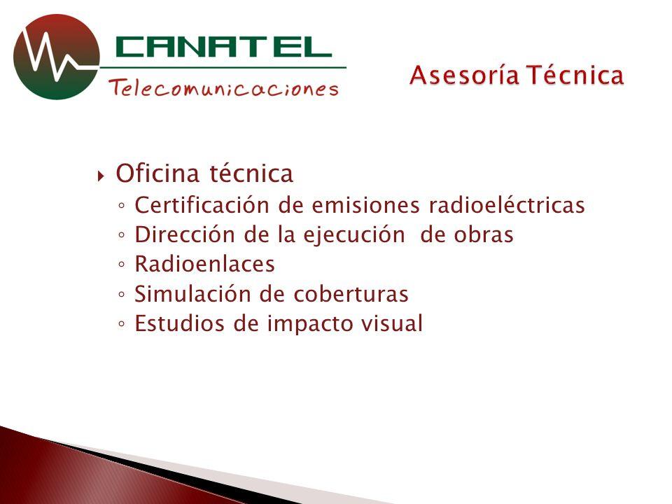 Oficina técnica Certificación de emisiones radioeléctricas Dirección de la ejecución de obras Radioenlaces Simulación de coberturas Estudios de impacto visual