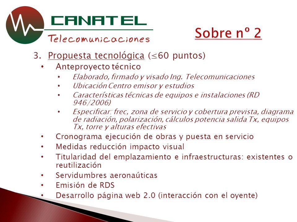 3.Propuesta tecnológica (60 puntos) Anteproyecto técnico Elaborado, firmado y visado Ing.