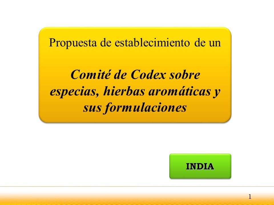 Propuesta de establecimiento de un Comité de Codex sobre especias, hierbas aromáticas y sus formulaciones Propuesta de establecimiento de un Comité de