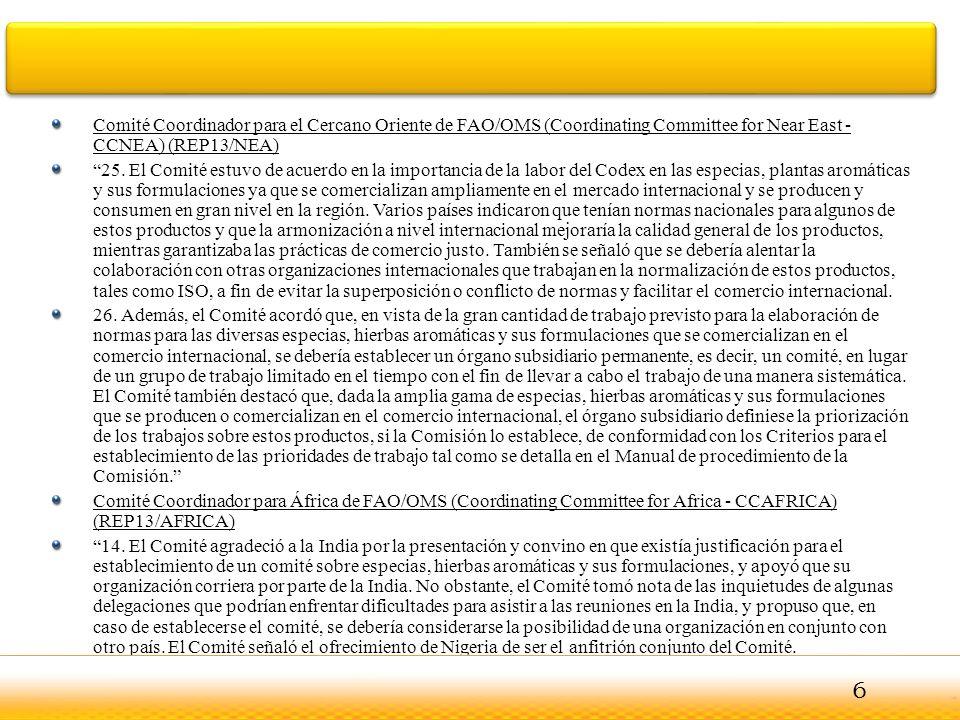 Comité Coordinador para el Cercano Oriente de FAO/OMS (Coordinating Committee for Near East - CCNEA) (REP13/NEA) 25. El Comité estuvo de acuerdo en la