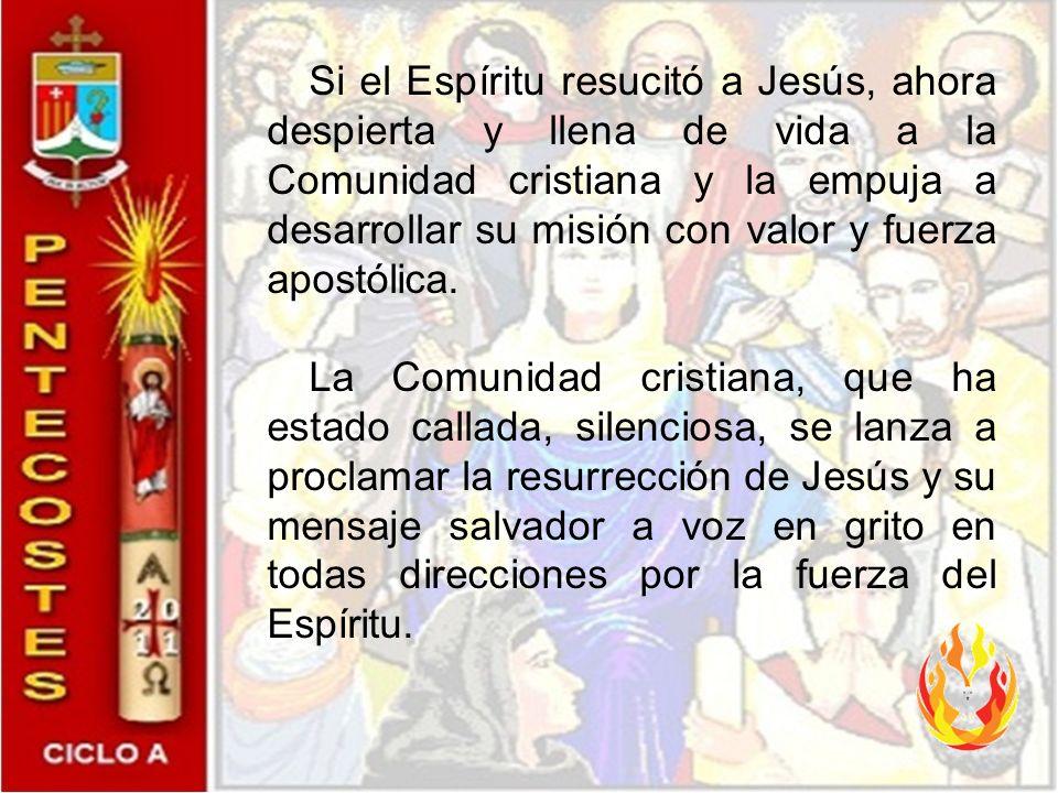 Ahora comenzamos a celebrar la misión de la Iglesia, estimulada y fortalecida por la acción del Espíritu Santo. La fiesta de Pentecostés es como la pl