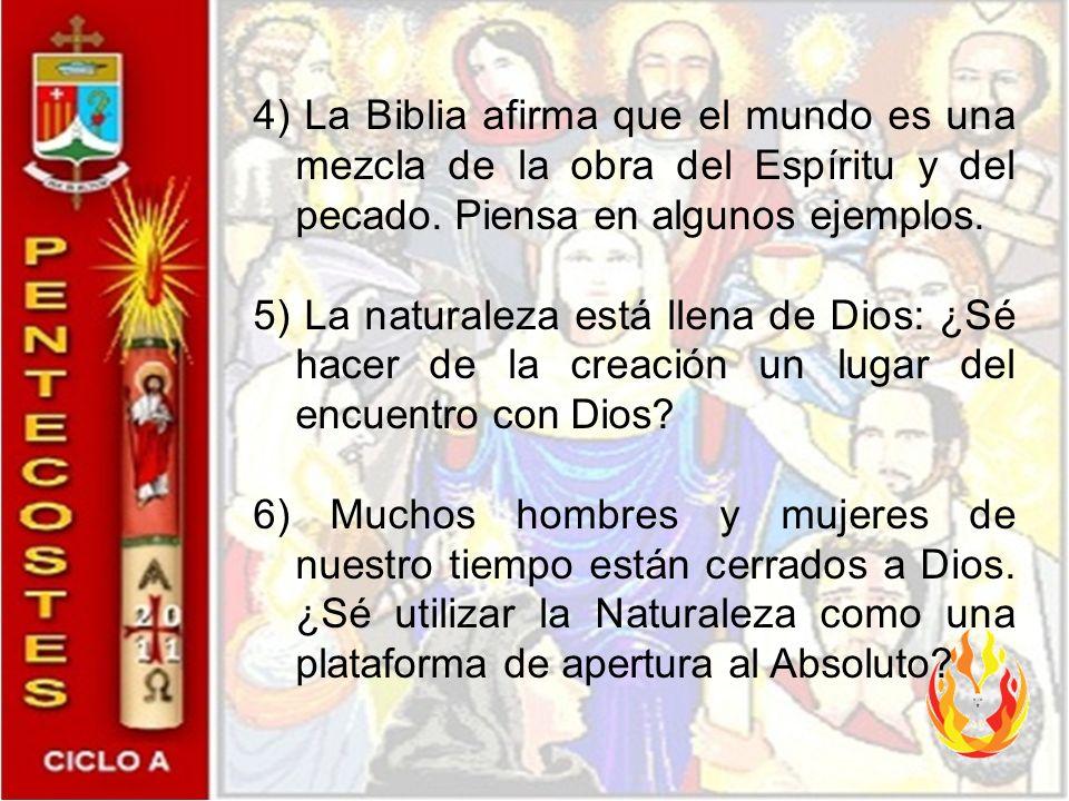 Algunas preguntas para pensar durante la semana 1) ¿Vivimos de acuerdo al Espíritu del Señor, según los frutos y dones que El nos comunica? 2) ¿Cómo a