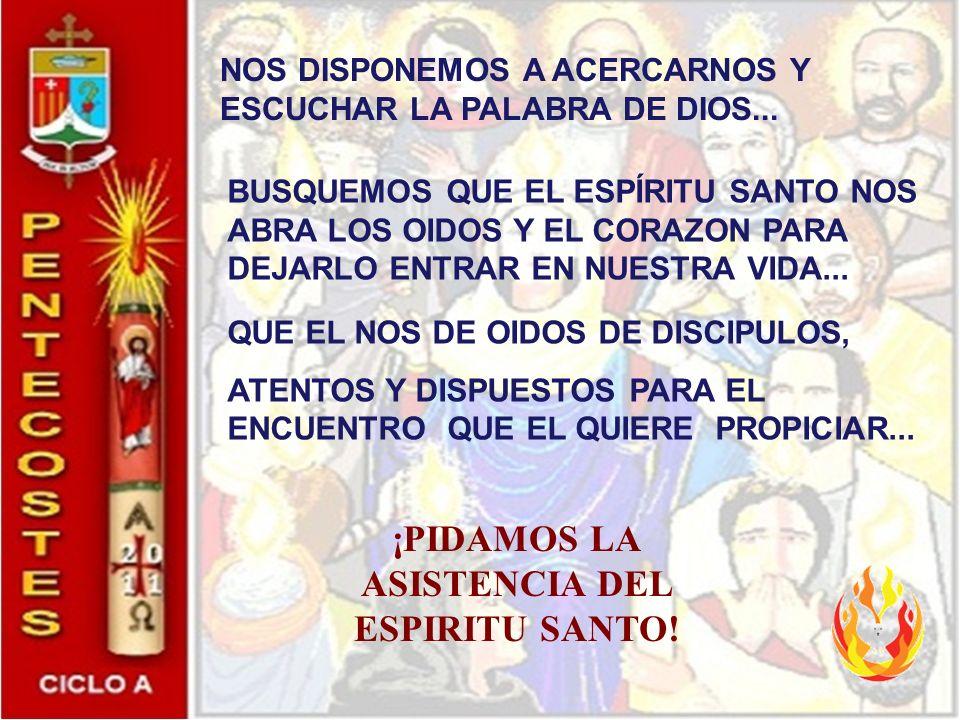 NOS DISPONEMOS A ACERCARNOS Y ESCUCHAR LA PALABRA DE DIOS...