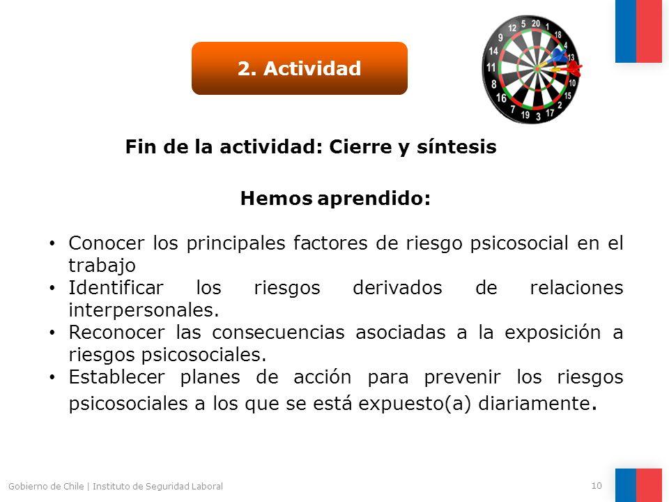 Gobierno de Chile | Instituto de Seguridad Laboral 10 Fin de la actividad: Cierre y síntesis 2.
