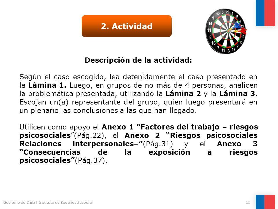 Gobierno de Chile   Instituto de Seguridad Laboral 12 2. Actividad Descripción de la actividad: Según el caso escogido, lea detenidamente el caso pres