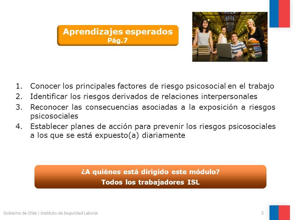 2 Gobierno de Chile   Instituto de Seguridad Laboral 1.Conocer los principales factores de riesgo psicosocial en el trabajo 2.Identificar los riesgos