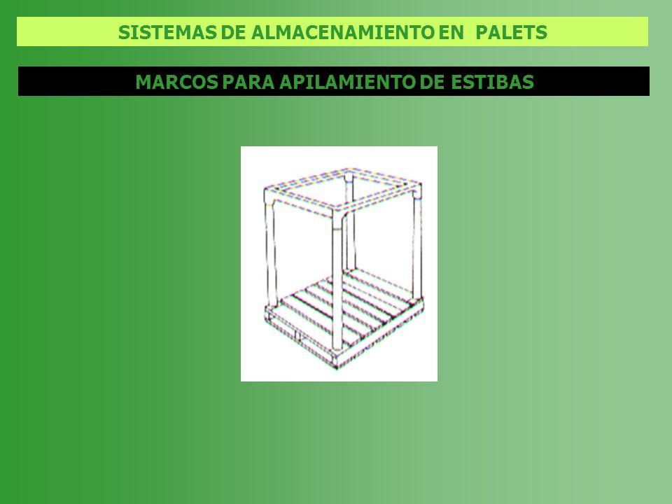 SISTEMAS DE ALMACENAMIENTO EN PALETS MARCOS PARA APILAMIENTO DE ESTIBAS