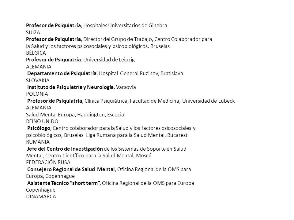 Profesor de Psiquiatría, Hospitales Universitarios de Ginebra SUIZA Profesor de Psiquiatría, Director del Grupo de Trabajo, Centro Colaborador para la
