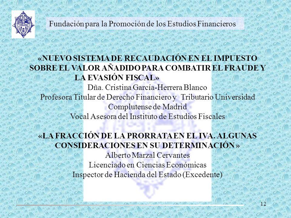 Fundación para la Promoción de los Estudios Financieros «NUEVO SISTEMA DE RECAUDACIÓN EN EL IMPUESTO SOBRE EL VALOR AÑADIDO PARA COMBATIR EL FRAUDE Y
