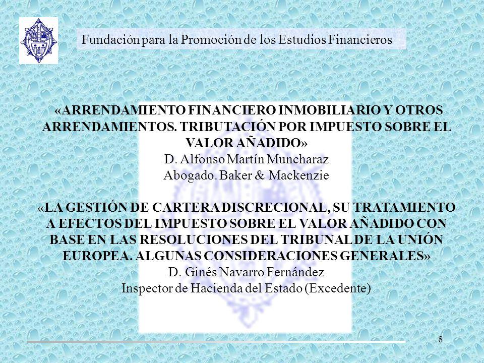 Fundación para la Promoción de los Estudios Financieros « EL TRATAMIENTO DE LAS OPERACIONES CON BONOS EN EL IMPUESTO SOBRE EL VALOR AÑADIDO» D.