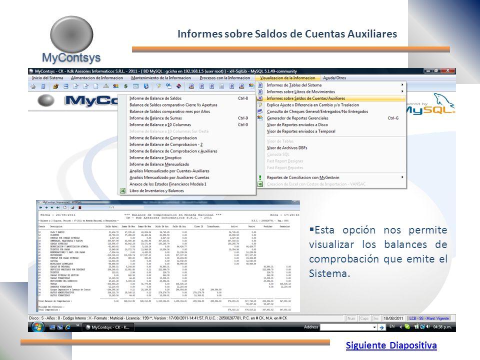 MyContsys MyContsys Esta opción nos permite visualizar los balances de comprobación que emite el Sistema.