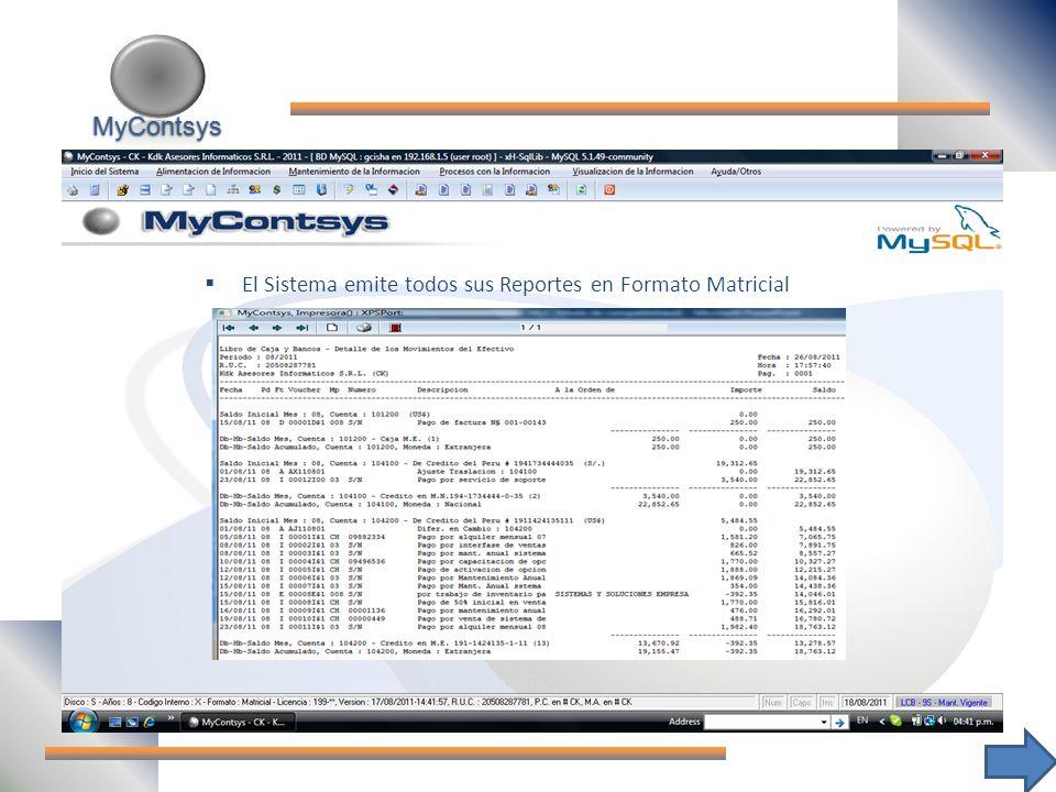 MyContsys MyContsys El Sistema emite todos sus Reportes en Formato Matricial