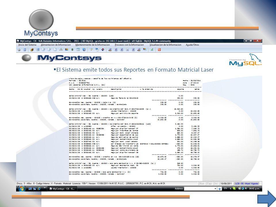 MyContsys MyContsys El Sistema emite todos sus Reportes en Formato Matricial Laser