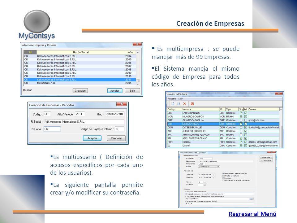 MyContsys MyContsys Es multiempresa : se puede manejar más de 99 Empresas.