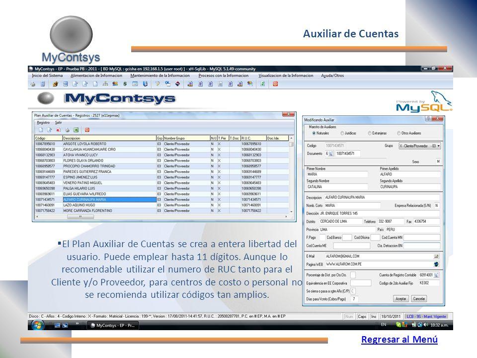 MyContsys MyContsys Auxiliar de Cuentas Regresar al Menú El Plan Auxiliar de Cuentas se crea a entera libertad del usuario.