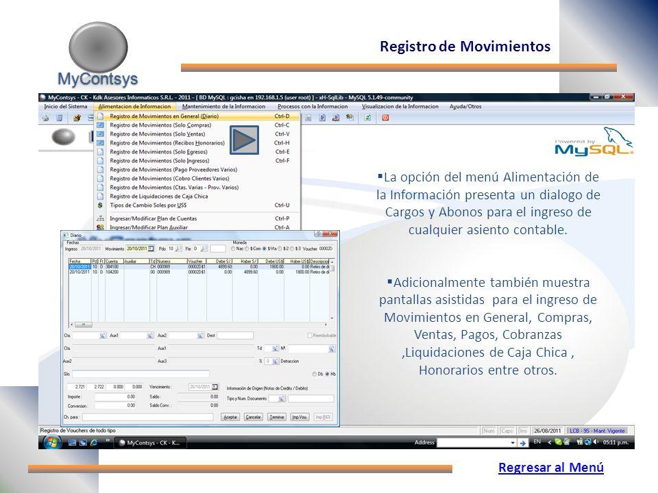 MyContsys MyContsys Registro de Movimientos La opción del menú Alimentación de la Información presenta un dialogo de Cargos y Abonos para el ingreso de cualquier asiento contable.