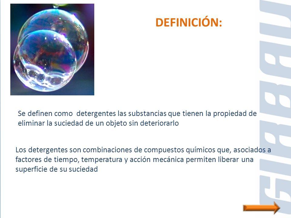 Se definen como detergentes las substancias que tienen la propiedad de eliminar la suciedad de un objeto sin deteriorarlo Los detergentes son combinac