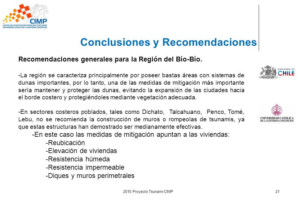 2010 Proyecto Tsunami-CIMP21 Conclusiones y Recomendaciones Recomendaciones generales para la Región del Bío-Bío. -La región se caracteriza principalm