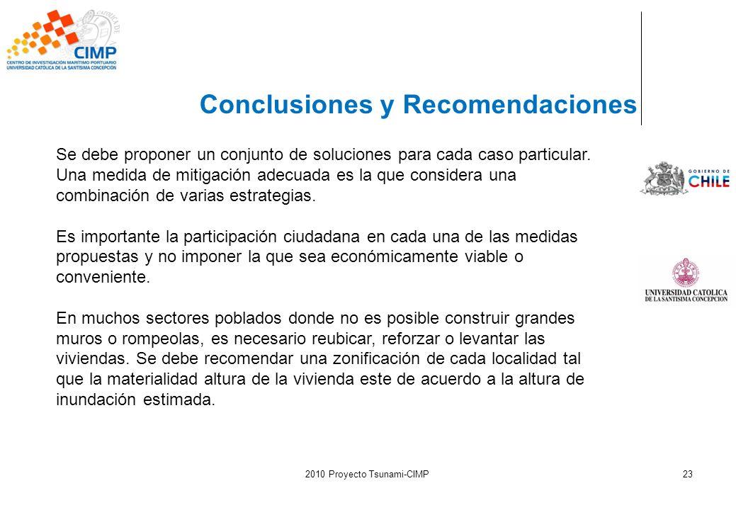 2010 Proyecto Tsunami-CIMP23 Se debe proponer un conjunto de soluciones para cada caso particular. Una medida de mitigación adecuada es la que conside