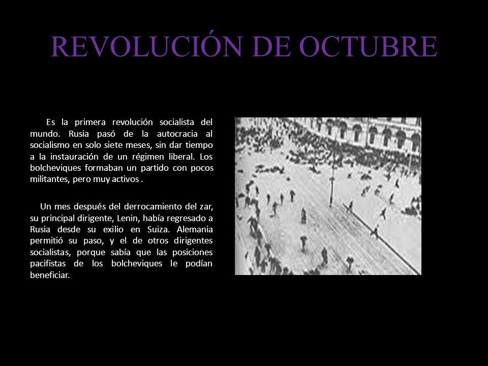 REVOLUCIÓN DE OCTUBRE Es la primera revolución socialista del mundo.