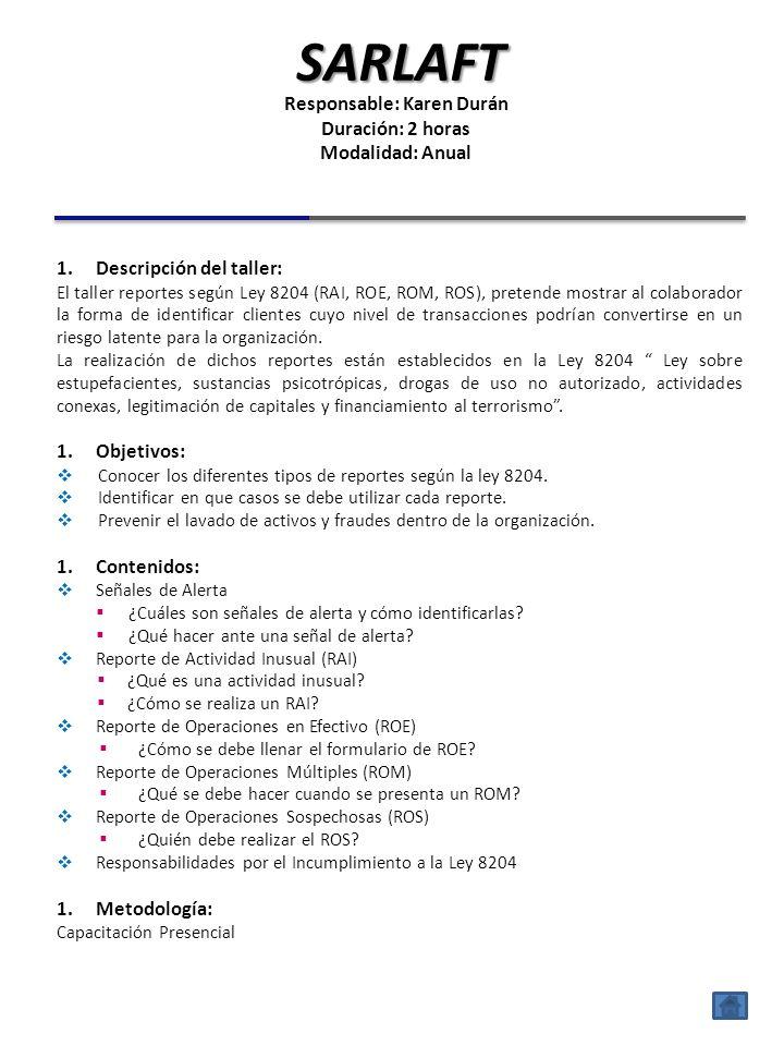 1.Descripción del taller: El taller reportes según Ley 8204 (RAI, ROE, ROM, ROS), pretende mostrar al colaborador la forma de identificar clientes cuyo nivel de transacciones podrían convertirse en un riesgo latente para la organización.