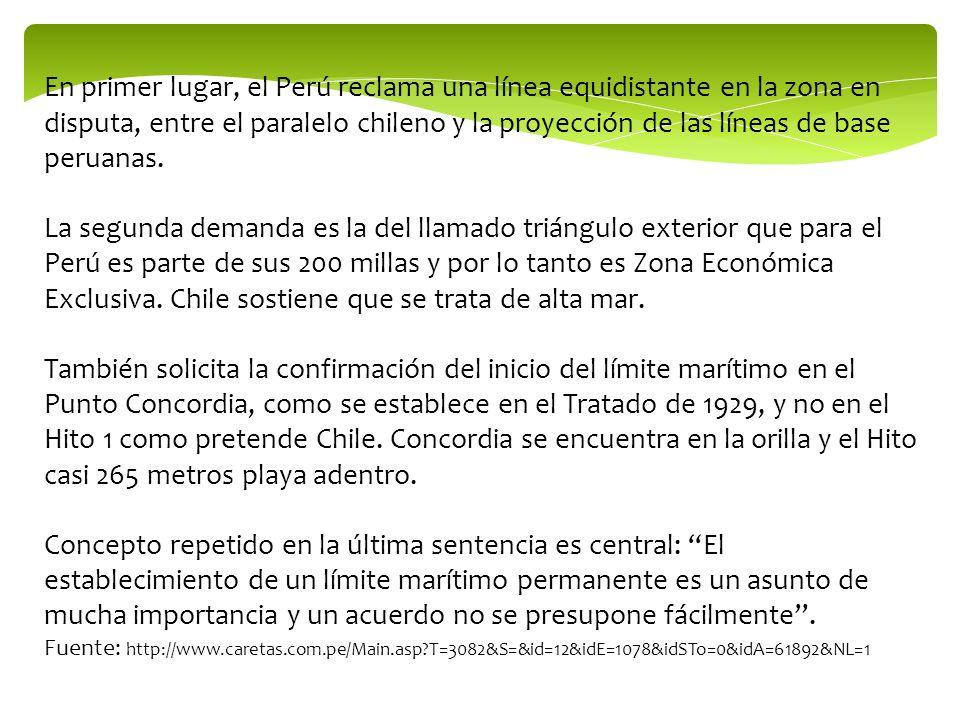 En primer lugar, el Perú reclama una línea equidistante en la zona en disputa, entre el paralelo chileno y la proyección de las líneas de base peruana